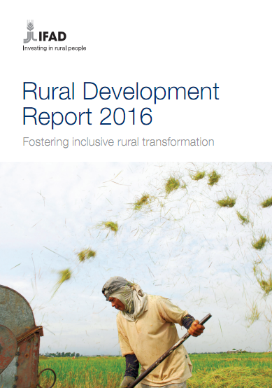Rural Development Report 2016: Fostering inclusive rural transformation